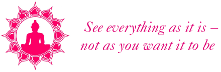 See everything as it is – not as you want it to be