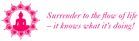 Surrender to the flow of life – it knows what it's doing