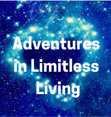 Adventures in Limitless Living