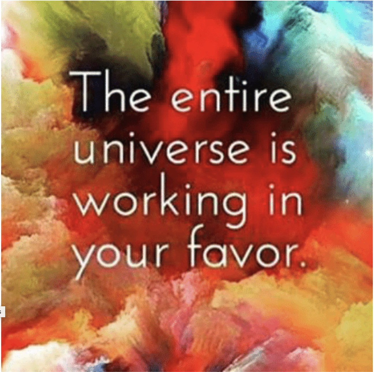 The universe is always working in your favour